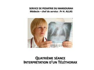 SERVICE DE PEDIATRIE DU MANSOURAH  M�decin � chef de service : Pr H. ALLAS