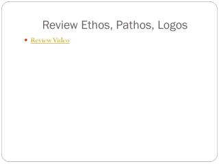 Review Ethos, Pathos, Logos
