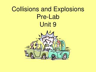 Collisions and Explosions Pre-Lab Unit 9