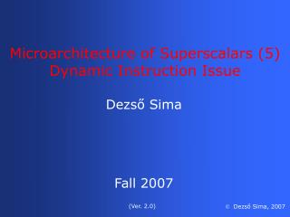 Microarchitecture of Superscalars (5) Dynamic Instruction Issue