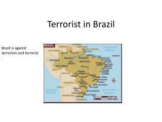 Terrorist in Brazil