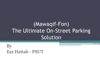 ( Mawaqif-Fon ) The Ultimate On-Street Parking Solution