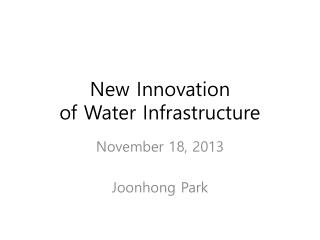 New Innovation  of Water Infrastructure