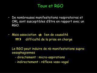 De nombreuses manifestations respiratoires et ORL sont susceptibles d'être en rapport avec un RGO.