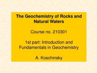 Geochemistry  - an Introduction