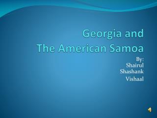 Georgia and  The American Samoa