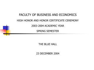 FACULTY OF BUSINESS AND ECONOMICS HIGH HONOR AND HONOR CERTIFICATE CEREMONY