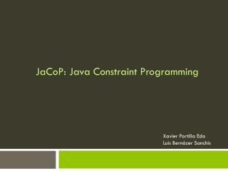 JaCoP : Java  Constraint Programming