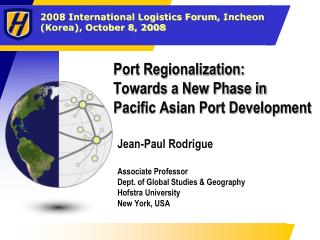 Port Regionalization: Towards a New Phase in Pacific Asian Port Development