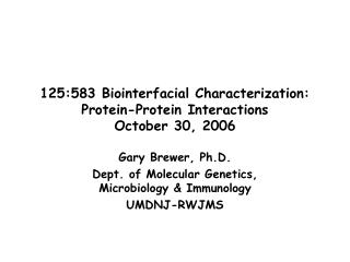 125:583 Biointerfacial Characterization: Protein-Protein Interactions October 30, 2006