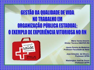 M rio Varela Amorim Diretor T cnico EMATER-RN  J ssio Pereira de Medeiros Professor Faculdade de Natal  Jos  Arimat s  d