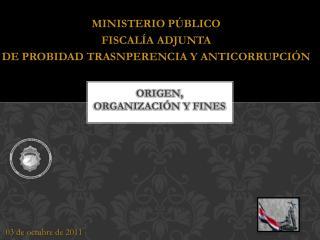 Origen, organización y fines