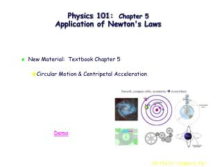 Physics 101:   Chapter 5 Application of Newton's Laws