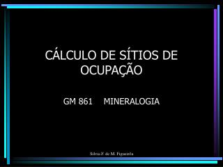 C�LCULO DE S�TIOS DE OCUPA��O