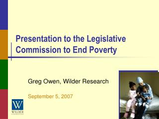 Presentation to the Legislative Commission to End Poverty