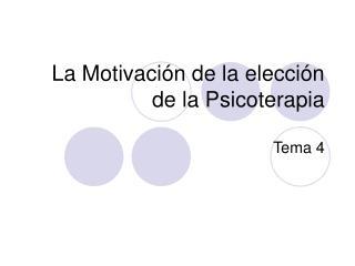 La Motivación de la elección de la Psicoterapia