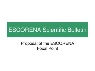 ESCORENA Scientific Bulletin