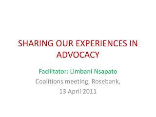 SHARING OUR EXPERIENCES IN ADVOCACY