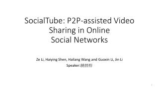 SocialTube: P2P-assisted Video Sharing in Online Social Networks