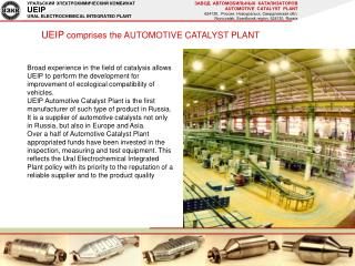 UEIP  comprises the AUTOMOTIVE CATALYST PLANT