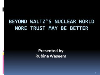 Beyond Waltz�s Nuclear World More Trust may be Better
