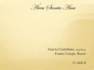 Garc�a Castellano,  Ana Rosa  Fortes  Crespo, Roc�o 2� LADE B