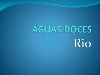 ÁGUAS DOCES