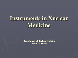 Instruments in Nuclear Medicine