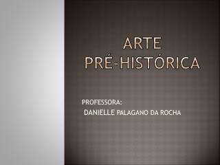 ARTE  PRÉ-HISTÓRICA