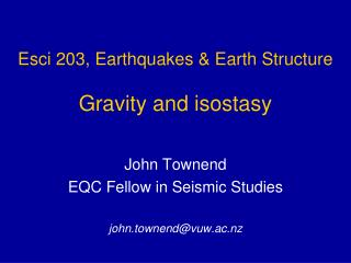 Esci 203,  Earthquakes & Earth Structure Gravity and isostasy