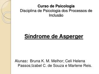 Curso de Psicologia Disciplina de Psicologia dos Processos de Inclusão