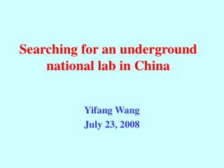 Searching for an underground national lab in China