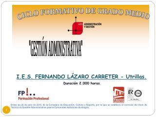 I.E.S. FERNANDO LÁZARO CARRETER - Utrillas. Duración 2.000 horas