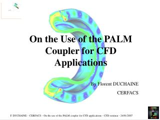 On the Use of the PALM Coupler for CFD Applications