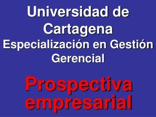 Universidad de Cartagena Especialización en Gestión Gerencial