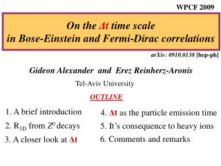 On the  Δ t  time scale in  Bose-Einstein and Fermi-Dirac correlations