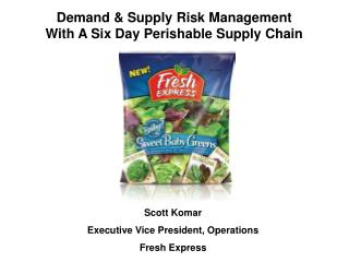 Demand & Supply Risk Management With A Six Day Perishable Supply Chain