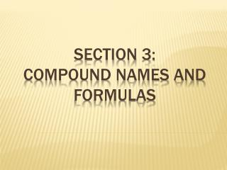 Section  3:  COMPOUND NAMES AND FORMULAS
