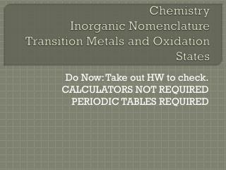 Chemistry Inorganic Nomenclature Transition Metals and Oxidation  States