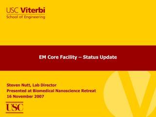 EM Core Facility – Status Update