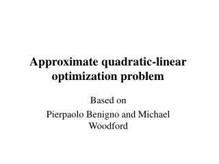 Approximate quadratic-linear optimization problem
