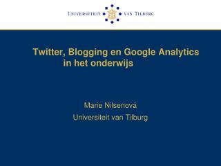 Twitter, Blogging en Google Analytics  in het onderwijs