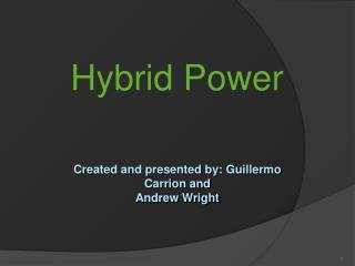 Created and presented by: Guillermo Carrion and  Andrew Wright