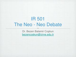 IR 501  The Neo - Neo Debate