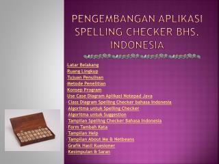 PENGEMBANGAN APLIKASI SPELLING CHECKER BHS. INDONESIA