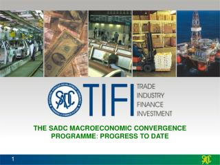 THE SADC MACROECONOMIC CONVERGENCE PROGRAMME :  PROGRESS TO DATE