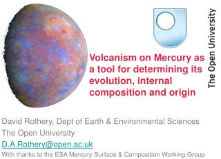 Volcanism on Mercury as a tool for determining its evolution, internal  composition and origin