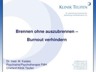 Dr. med. M. Kalabic Psychiatrie/Psychotherapie FMH Chefarzt Klinik Teufen