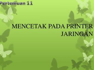 MENCETAK PADA PRINTER JARINGAN
