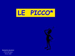 LE  PICCO*